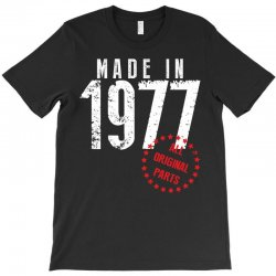 Made In 1977 All Original Parts T-Shirt | Artistshot