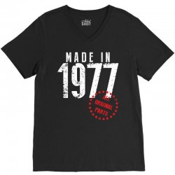 Made In 1977 All Original Parts V-Neck Tee | Artistshot