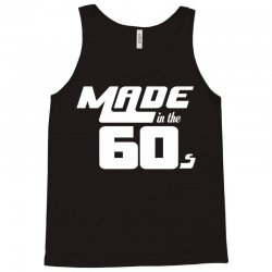Made In The 60s Tank Top | Artistshot