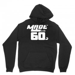 Made In The 60s Unisex Hoodie | Artistshot