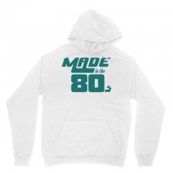 Made In The 80s Unisex Hoodie | Artistshot