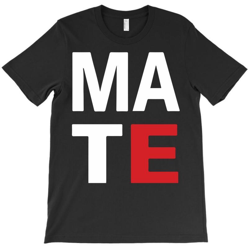 Mate T-shirt | Artistshot