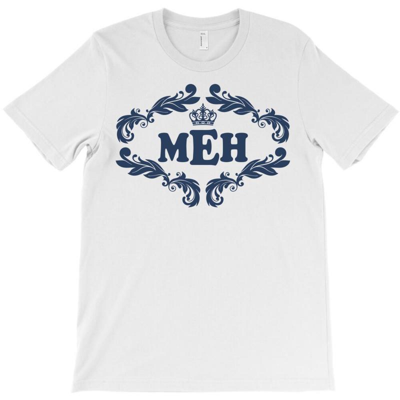 Meh. T-shirt   Artistshot