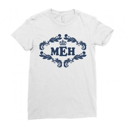Meh. Ladies Fitted T-shirt Designed By Tshiart