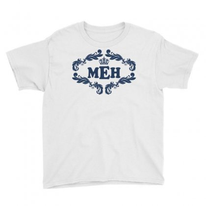 Meh. Youth Tee Designed By Tshiart