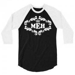MEH. 3/4 Sleeve Shirt | Artistshot