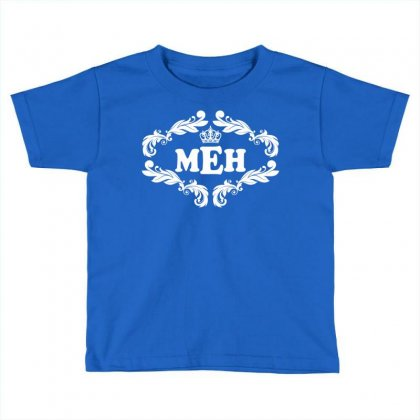 Meh. Toddler T-shirt Designed By Tshiart