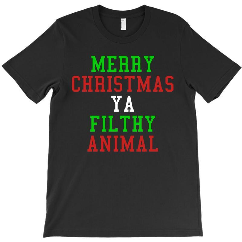 Merry Christmas Ya Filthy Animal T-shirt | Artistshot