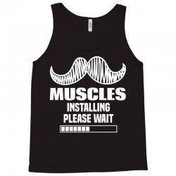 Muscles Installing Please Wait Tank Top | Artistshot
