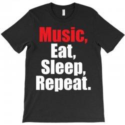 Music Eat Sleep Repeat T-Shirt | Artistshot