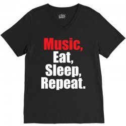 Music Eat Sleep Repeat V-Neck Tee | Artistshot