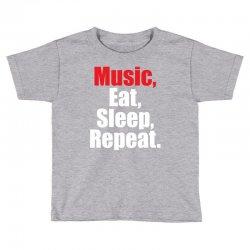 Music Eat Sleep Repeat Toddler T-shirt | Artistshot