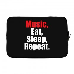 Music Eat Sleep Repeat Laptop sleeve | Artistshot