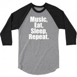 Music Eat Sleep Repeat 3/4 Sleeve Shirt | Artistshot