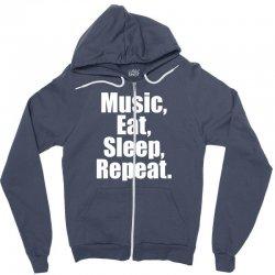 Music Eat Sleep Repeat Zipper Hoodie | Artistshot