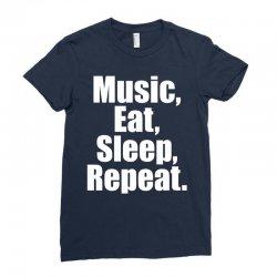 Music Eat Sleep Repeat Ladies Fitted T-Shirt | Artistshot