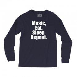 Music Eat Sleep Repeat Long Sleeve Shirts | Artistshot