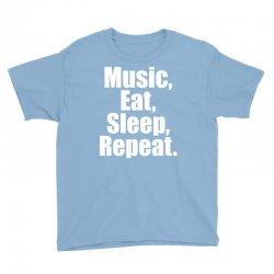 Music Eat Sleep Repeat Youth Tee | Artistshot