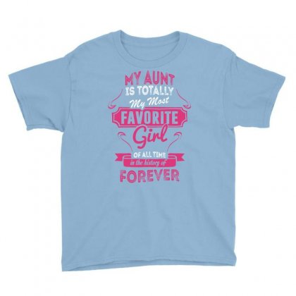My Aunt Is Totally My Most Favorite Girl Youth Tee Designed By Tshiart