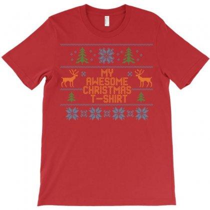 My Awesome Christmas T-shirt T-shirt Designed By Tshiart