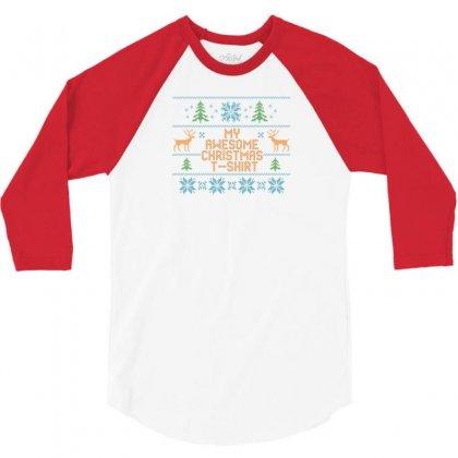 My Awesome Christmas T-shirt 3/4 Sleeve Shirt Designed By Tshiart