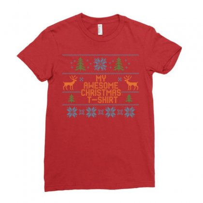 My Awesome Christmas T-shirt Ladies Fitted T-shirt Designed By Tshiart
