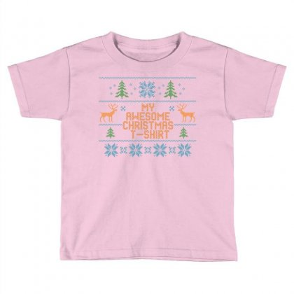 My Awesome Christmas T-shirt Toddler T-shirt Designed By Tshiart
