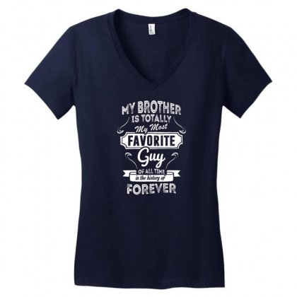My Brother Is Totally My Most Favorite Guy Women's V-neck T-shirt Designed By Tshiart