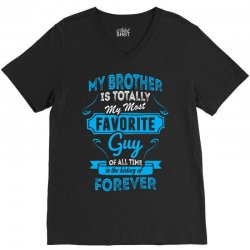 My Brother Is Totally My Most Favorite Guy V-Neck Tee | Artistshot