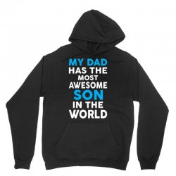 My Dad Has The Most Awesome Son Unisex Hoodie   Artistshot
