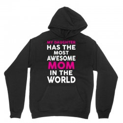 My Daughter Has The Most Awesome Mom In The World Unisex Hoodie | Artistshot