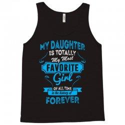 My Daughter Is Totally My Most Favorite Girl Tank Top | Artistshot