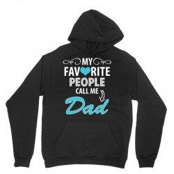 My Favorite People Call Me Dad Unisex Hoodie | Artistshot