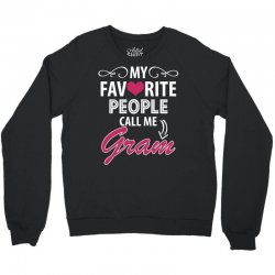 My Favorite People Call Me Gram Crewneck Sweatshirt | Artistshot