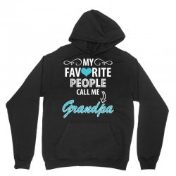 My Favorite People Call Me Grandpa Unisex Hoodie | Artistshot