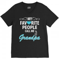 My Favorite People Call Me Grandpa V-Neck Tee | Artistshot