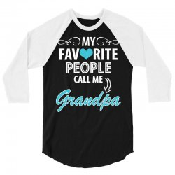 My Favorite People Call Me Grandpa 3/4 Sleeve Shirt | Artistshot