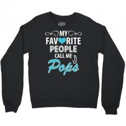 My Favorite People Call Me Pops Crewneck Sweatshirt | Artistshot