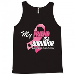 My Friend Is A Survivor Tank Top | Artistshot