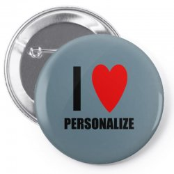 i love personalize Pin-back button | Artistshot