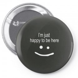 happy to be here Pin-back button | Artistshot
