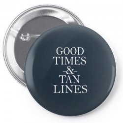 good times and tan lines Pin-back button | Artistshot