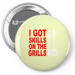 got skills on the grills apron Pin-back button | Artistshot