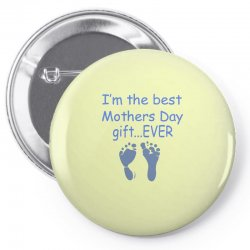 best mother day gift ever Pin-back button   Artistshot