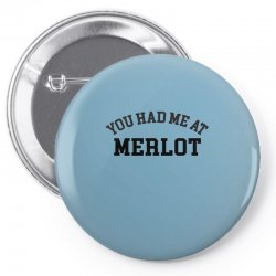 you had me at merlot Pin-back button | Artistshot