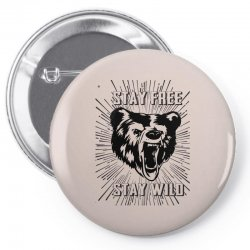 Stay Free Stay Wild Pin-back button | Artistshot