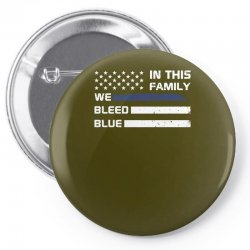 in this family we bleed blue funny Pin-back button | Artistshot