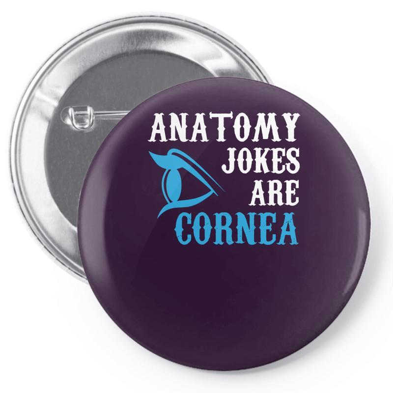 Custom Anatomy Jokes Are Cornea Funny Pin Back Button By Zoya