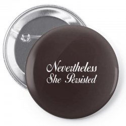Neveretheless she persisted Pin-back button | Artistshot