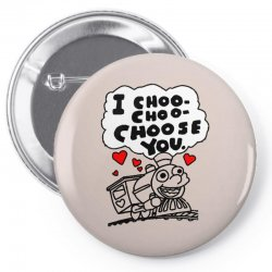 i choo choo choose you Pin-back button | Artistshot